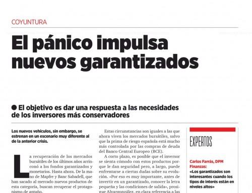El pánico impulsa nuevos garantizados